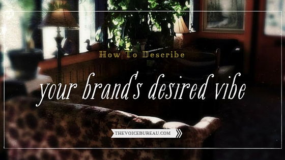 How to describe your brand's desired vibe
