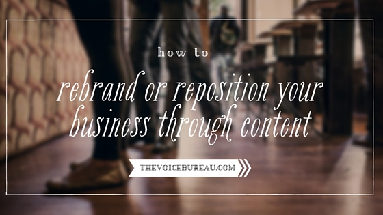 how to rebrand or reposition your business through content