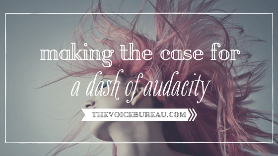 Making the Case for a Dash of Audacity